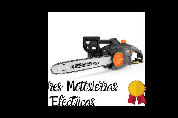 Mejores motosierras electricas